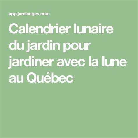 Calendrier Lunaire Au Jardin Les 25 Meilleures Id 233 Es De La Cat 233 Gorie Calendrier Lunaire