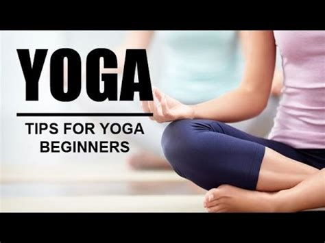 yoga tutorial for beginners youtube tips for yoga beginners how to get started with yoga