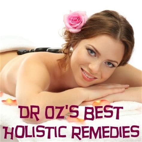 holistic fixes for your bad health habits doctor oz dr oz all natural holistic cures dr oz s biggest health