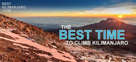 easiest to best time to climb kilimanjaro best kilimanjaro