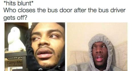 Blunt Memes - best of the hits blunt meme 16 pics weknowmemes