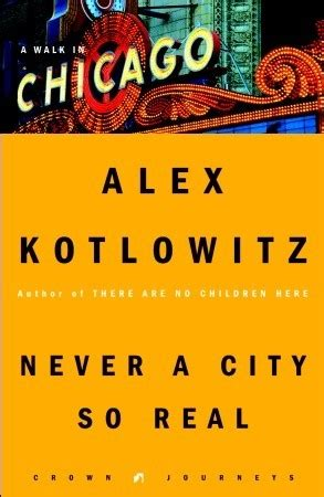 so you the chicago rebels series books never a city so real a walk in chicago by alex kotlowitz