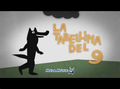 tabelline canterine testi cantiamo la tabellina 9 la canzone lupo gedeone