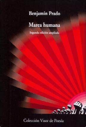 libro marea humana qu 201 escondes en la mano prado benjam 205 n sinopsis del libro rese 241 as criticas opiniones