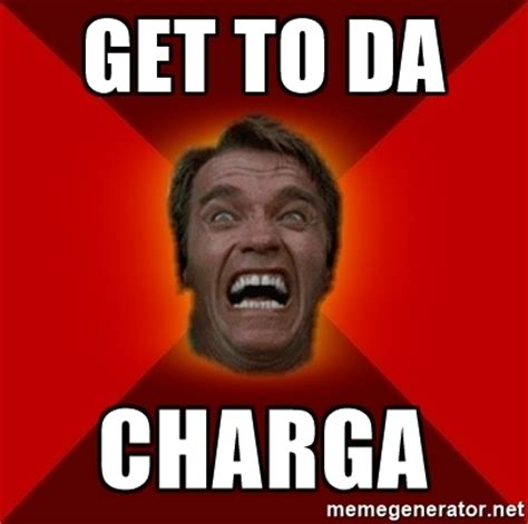 Get Meme - get to da charga angry arnold meme generator