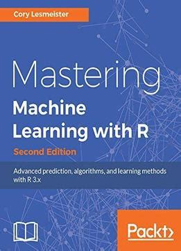 learning with r books mastering machine learning with r second edition