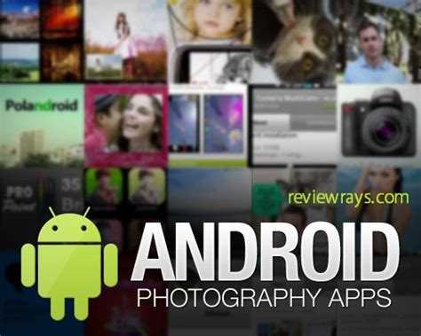 best photography apps android best photography apps for android free photo editing