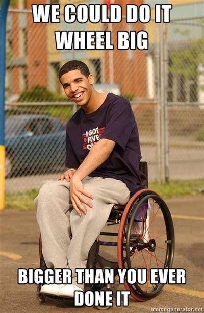 Disabled Meme - meme alert 10 photos of wheelchair drake aux tv