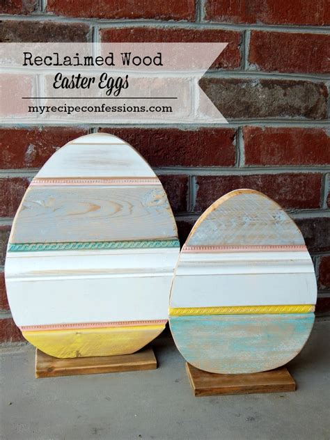 Easter Easter Eggs Wood Pattern Reclaimed Wood Easter Eggs My Recipe Confessions