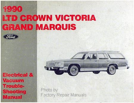 car repair manuals download 1990 mercury grand marquis user handbook 1990 ford crown victoria mercury grand marquis electrical vacuum and troubleshooting manual