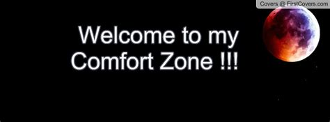 welcome comfort comfort zone quotes facebook cover quotesgram