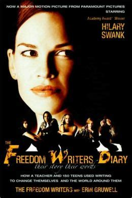 the freedom writers diary how a and 150 used writing to change themselves and the world around them the freedom writers diary tie in edition how a