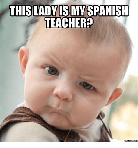 Spanish Teacher Memes - 25 best memes about owns in spanish owns in spanish memes