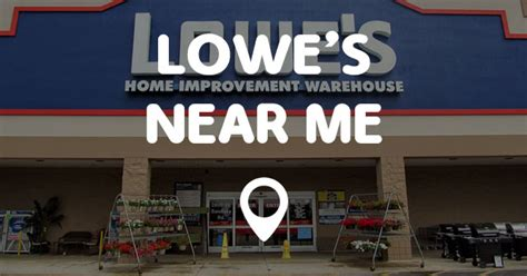 lowes home improvement near my location 28 images