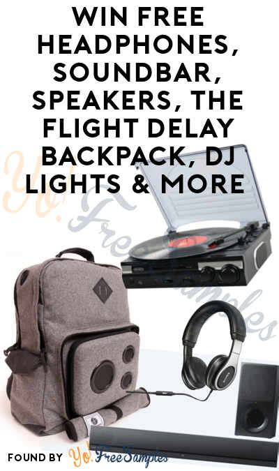 Daily Instant Win Sweepstakes - enter daily win free headphones soundbar speakers the flight delay backpack dj