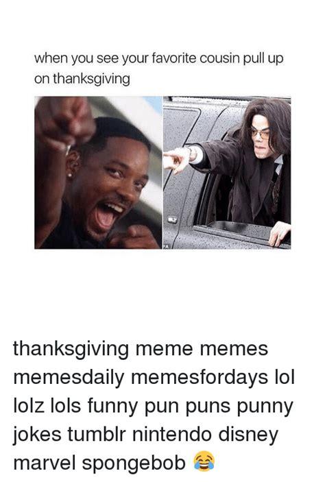 Thanksgiving Memes Tumblr - 25 best memes about punny jokes punny jokes memes