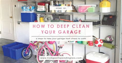 how to deep clean house how to deep clean your garage cleaning decluttering