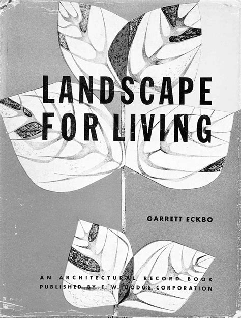 harvard design magazine landscape for living by garrett eckbo
