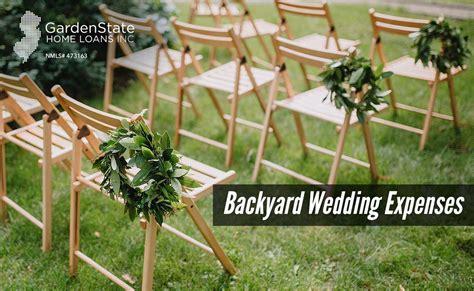 backyard wedding expenses garden state home loans