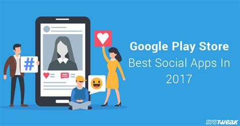 Play Store Best Apps Play Store Best Social Apps 2017