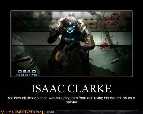 Isaac Clarke Meme - isaac who the more interesting characters in dead space