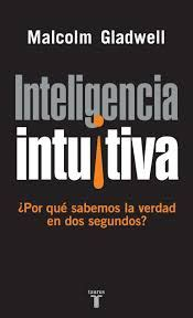 libro blink the power of frases de quot inteligencia intuitiva 191 por qu 233 sabemos la verdad en dos segundos quot frases libro