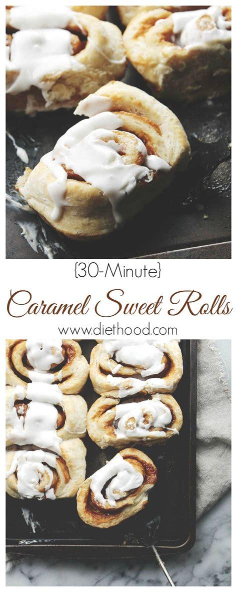 Scrumptious Sweet Rolls by 30 Minute Caramel Sweet Rolls Recipe Cinnamon Rolls