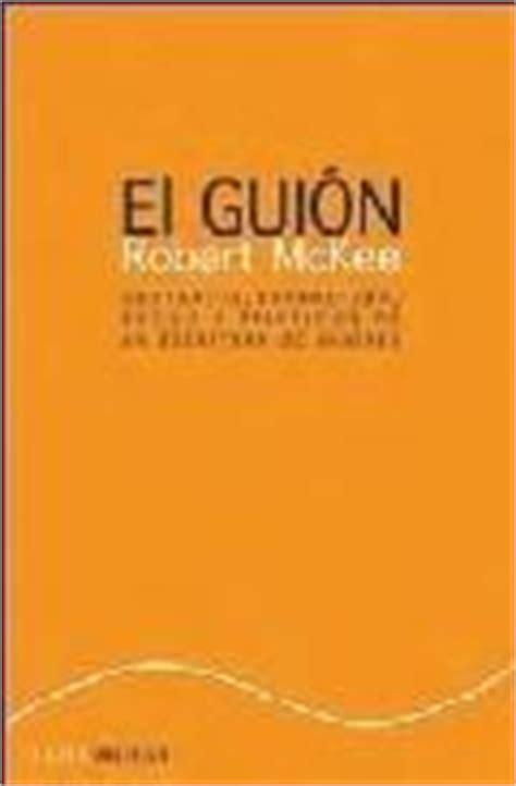 libro el guion story sustancia el gui 211 n story mckee robert sinopsis del libro rese 241 as criticas opiniones quelibroleo