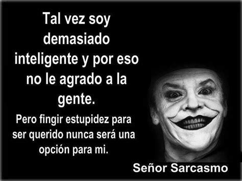 imagenes de desamor señor sarcasmo 17 best images about se 241 or sarcasmo on pinterest we
