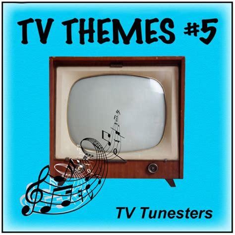 theme songs on tv tv s greatest theme songs vol 5