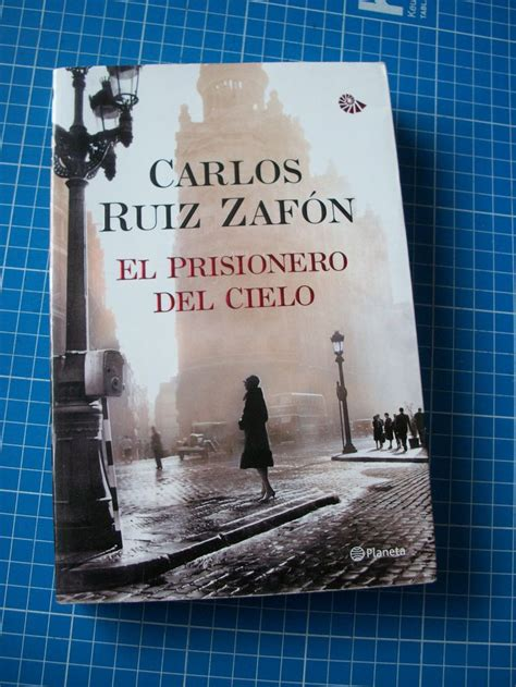 el prisionero del cielo ruiz zaf 243 n i would like to save all books those th by carlos ruiz zafon like success