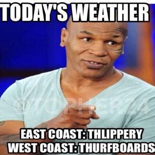 Lisp Meme - today s weather east coast thlippery west coast thurfboards