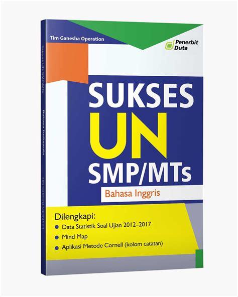 Sukses Un Smp 2017 prediksi un 2018 kumpulan soal un 2015 17 smp mts matematika the official website of penerbit