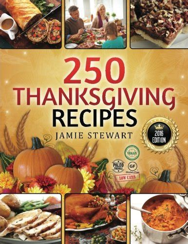 thanksgiving instant pot cookbook 250 stress free recipes for happy holidays books 250 thanksgiving recipes 25 vegan 25 paleo 25 gluten
