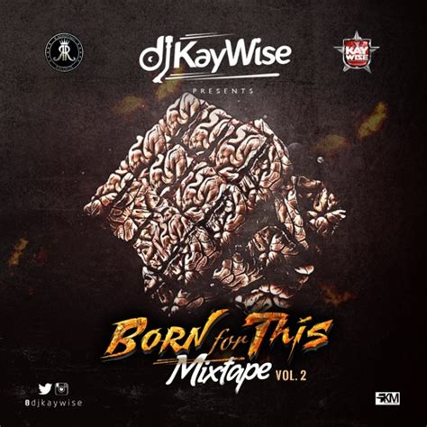 download mp3 dj kaywise feel alright download download dj kaywise born for this mix vol2