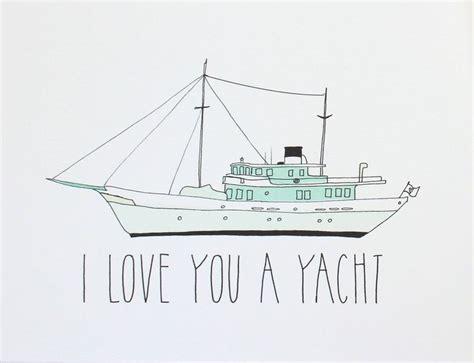 yacht boat puns the 25 best boat puns ideas on pinterest sweet puns