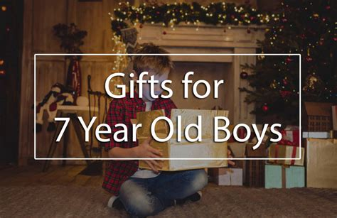 the top 5 best gifts for 7 year old boys birthday gift