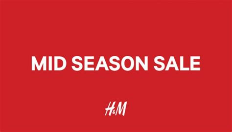 Sle Sale Season Starts by H M Mid Season Sale Starts Today At All Stores Great