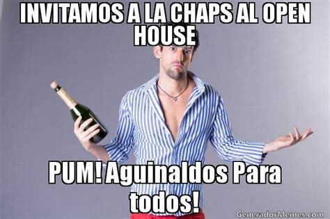 Open House Meme - invitamos a la chaps al open house pum aguinaldos para