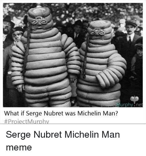 Michelin Memes - urphy ne what if serge nubret was michelin man serge
