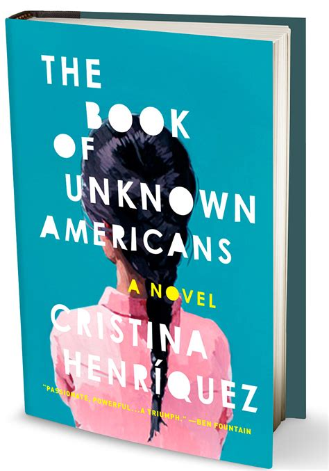 unknown a novel books the book of unknown americans by cristina henriquez