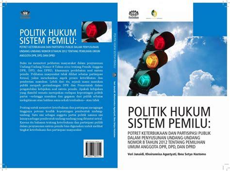 Buku Sitem Misteri Nomor Hp politik hukum sistem pemilu potret keterbukaan dan partisipasi publik dalam penyusunan undang