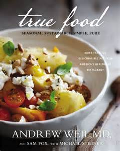 andrew weil s cookbook true food and his tuscan kale