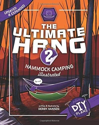the ultimate hang hammock cing illustrated books everything you always wanted to about hammocks but