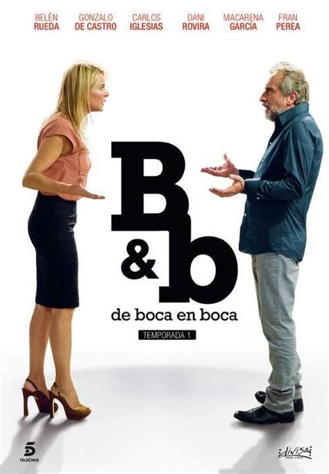 b b sedie b b de boca en boca serie de tv 2014 filmaffinity