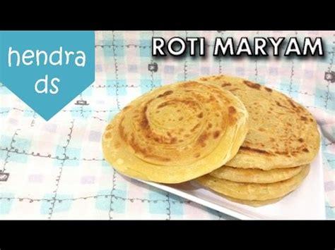 youtube membuat roti maryam resep dan cara membuat roti maryam mantap youtube
