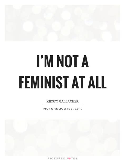 feminism quotes feminist quotes feminist sayings feminist picture