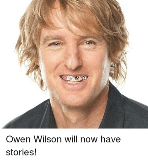owen wilson now owen wilson will now have stories meme on me me