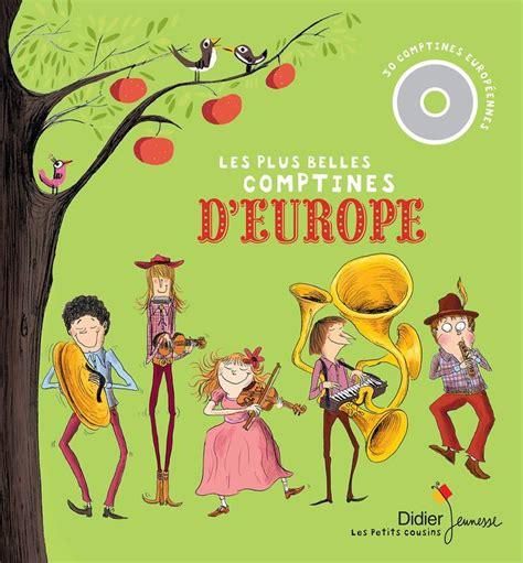 libro les petits cousins les livre les plus belles comptines d europe collectif didier jeunesse les petits cousins