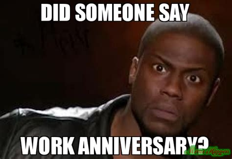 Funny Anniversary Memes - image result for work anniversary meme work anniversary